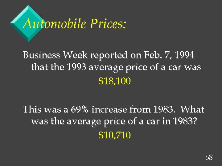 Automobile Prices: Business Week reported on Feb. 7, 1994 that the 1993 average price