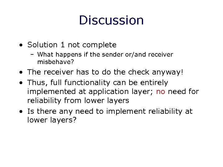 Discussion • Solution 1 not complete – What happens if the sender or/and receiver