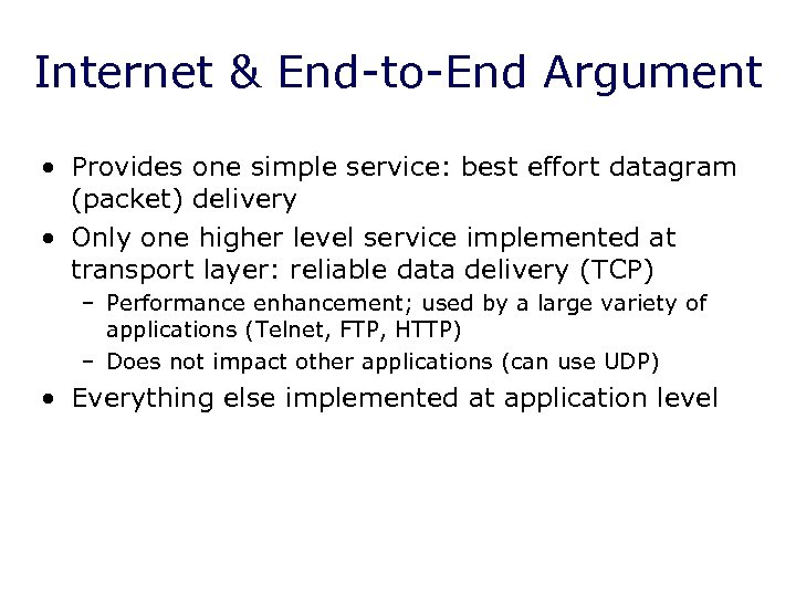Internet & End-to-End Argument • Provides one simple service: best effort datagram (packet) delivery