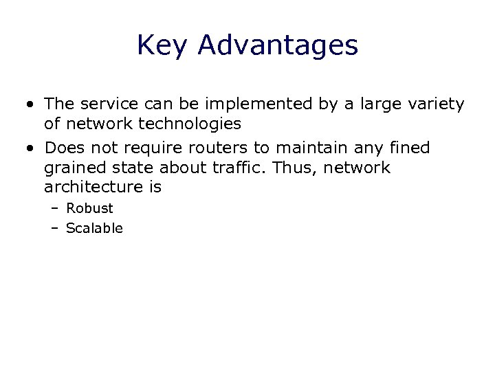 Key Advantages • The service can be implemented by a large variety of network