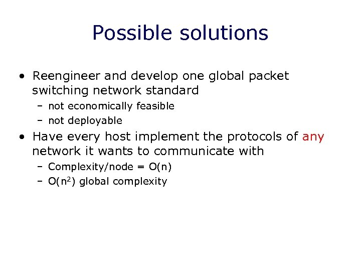 Possible solutions • Reengineer and develop one global packet switching network standard – not