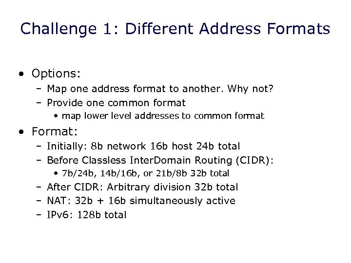 Challenge 1: Different Address Formats • Options: – Map one address format to another.