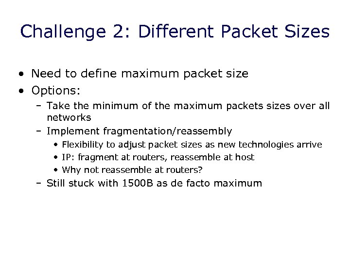Challenge 2: Different Packet Sizes • Need to define maximum packet size • Options: