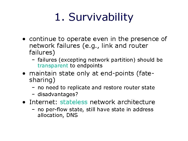 1. Survivability • continue to operate even in the presence of network failures (e.