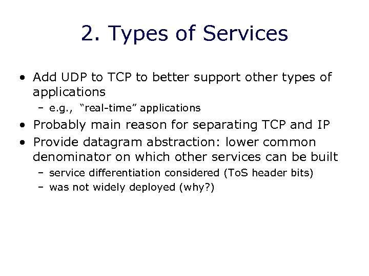 2. Types of Services • Add UDP to TCP to better support other types