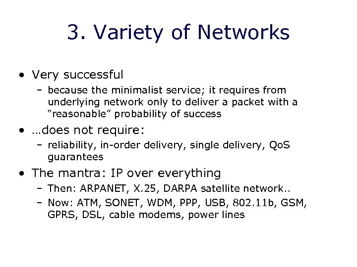 3. Variety of Networks • Very successful – because the minimalist service; it requires