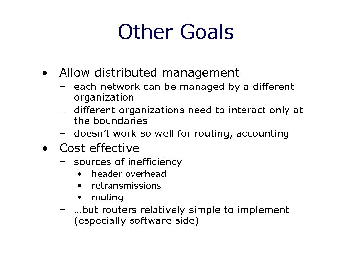 Other Goals • Allow distributed management – each network can be managed by a