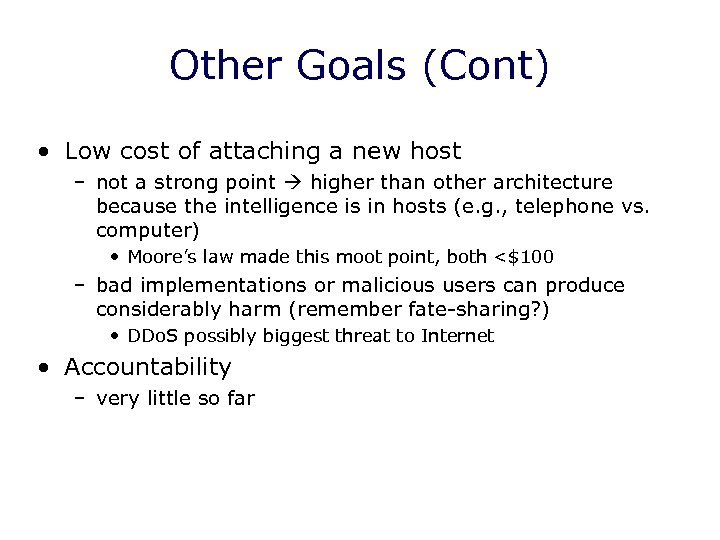 Other Goals (Cont) • Low cost of attaching a new host – not a