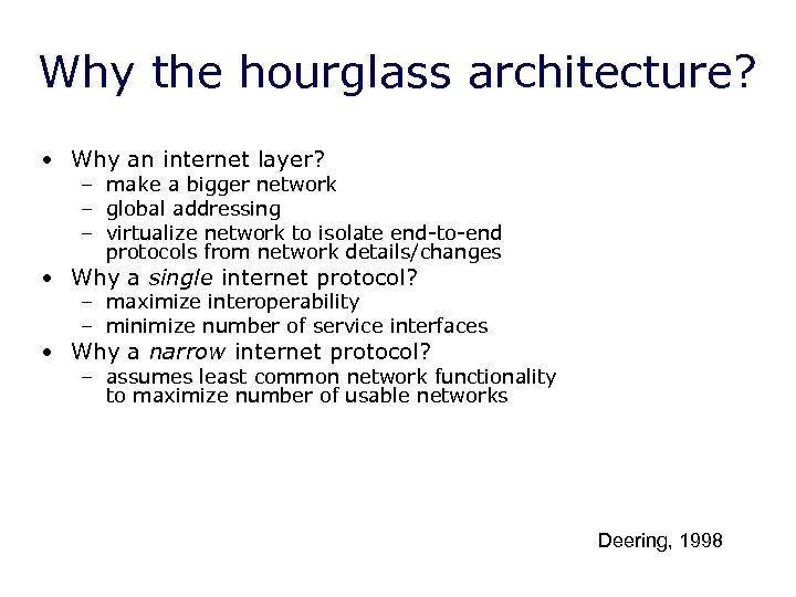 Why the hourglass architecture? • Why an internet layer? – make a bigger network