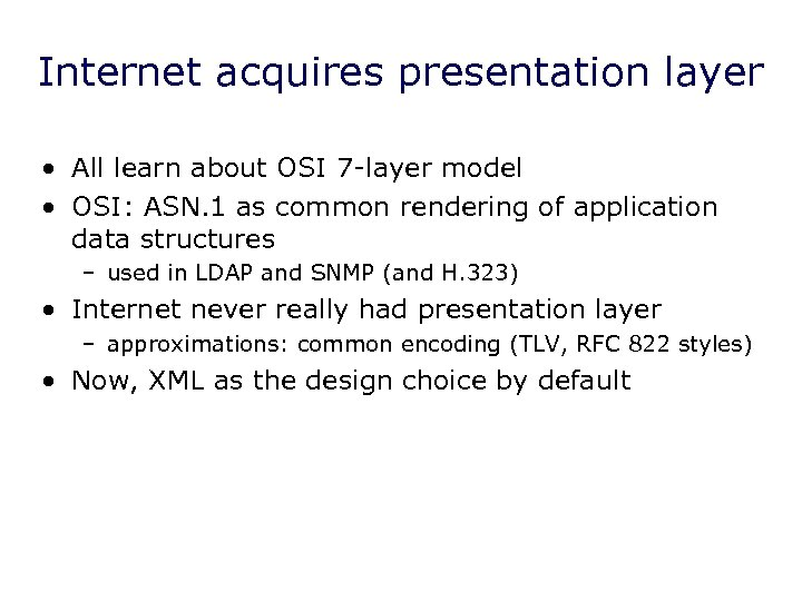 Internet acquires presentation layer • All learn about OSI 7 -layer model • OSI: