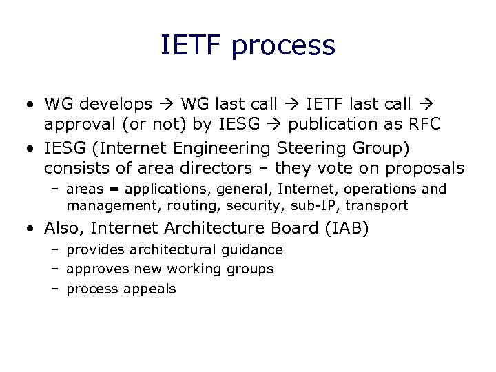IETF process • WG develops WG last call IETF last call approval (or not)