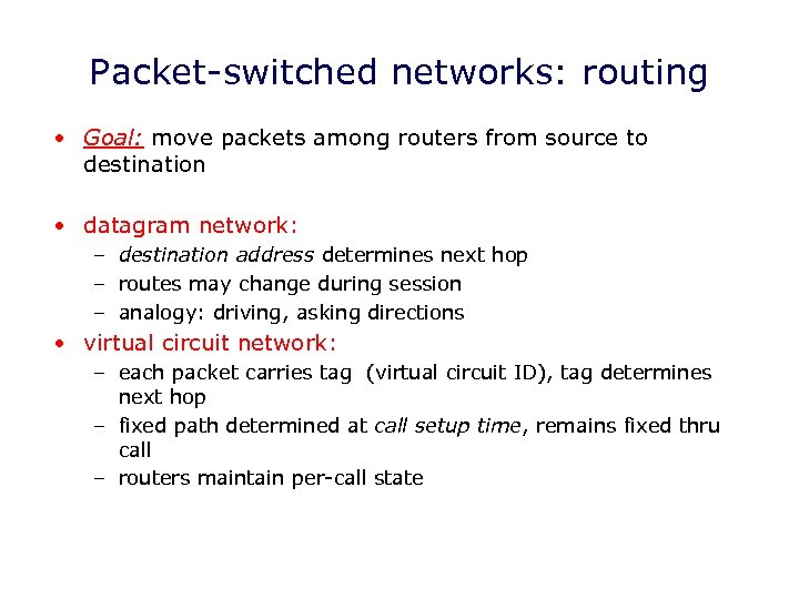 Packet-switched networks: routing • Goal: move packets among routers from source to destination •