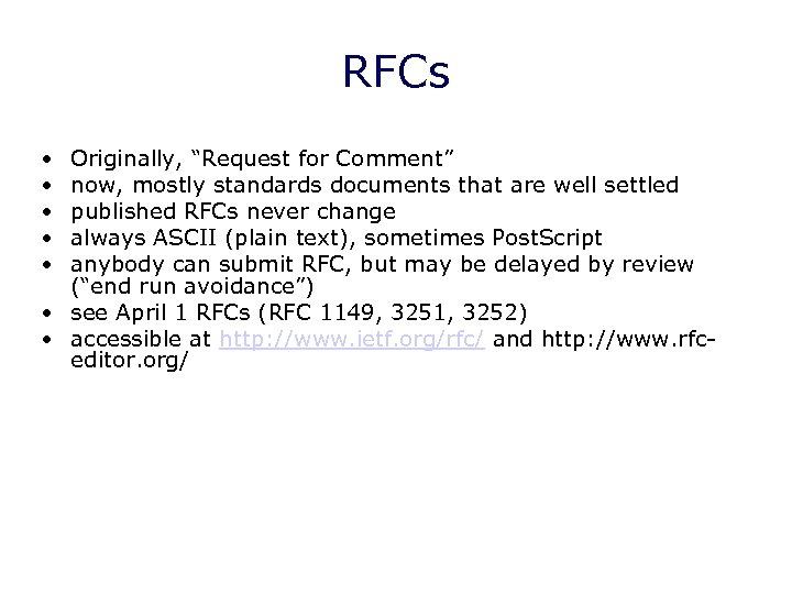 "RFCs • • • Originally, ""Request for Comment"" now, mostly standards documents that are"