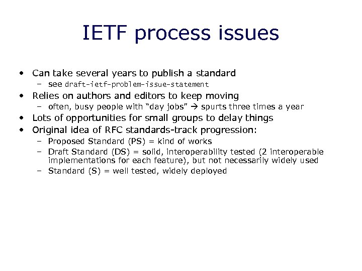 IETF process issues • Can take several years to publish a standard – see