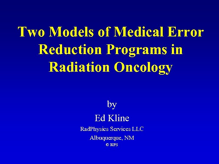 Two Models of Medical Error Reduction Programs in Radiation Oncology by Ed Kline Rad.