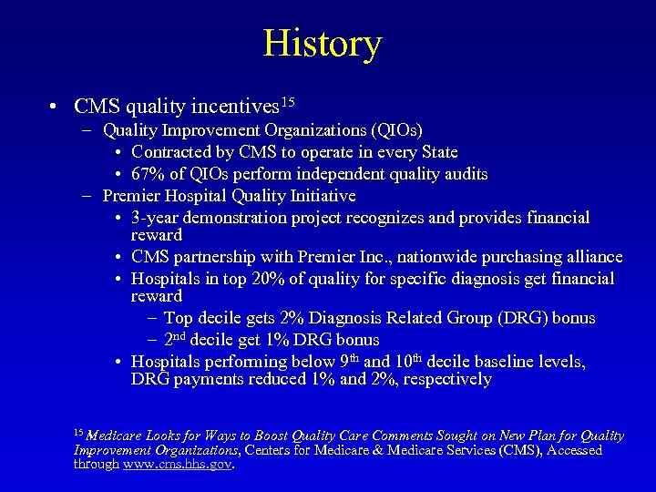 History • CMS quality incentives 15 – Quality Improvement Organizations (QIOs) • Contracted by