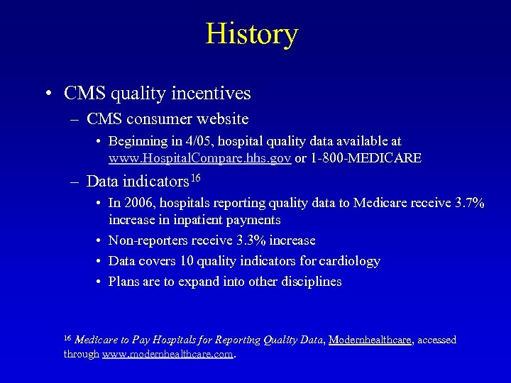 History • CMS quality incentives – CMS consumer website • Beginning in 4/05, hospital