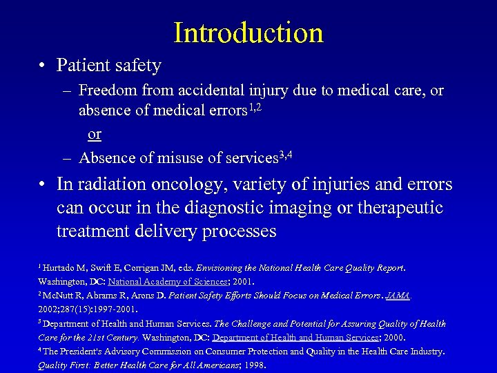 Introduction • Patient safety – Freedom from accidental injury due to medical care, or