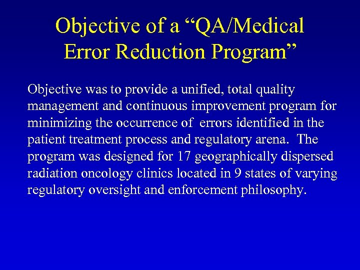 """Objective of a """"QA/Medical Error Reduction Program"""" Objective was to provide a unified, total"""