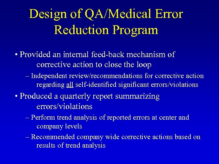 Design of QA/Medical Error Reduction Program • Provided an internal feed-back mechanism of corrective