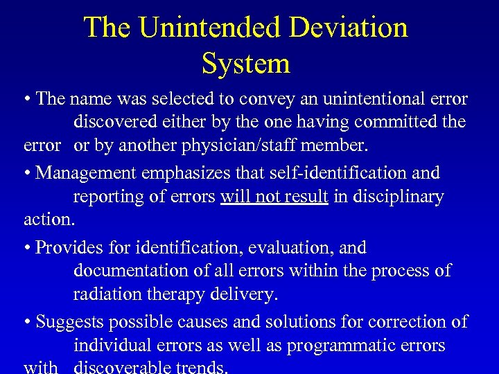 The Unintended Deviation System • The name was selected to convey an unintentional error