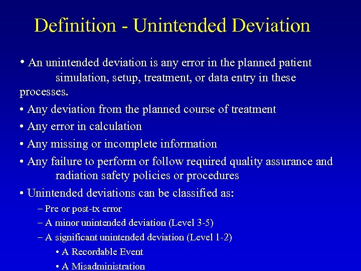Definition - Unintended Deviation • An unintended deviation is any error in the planned