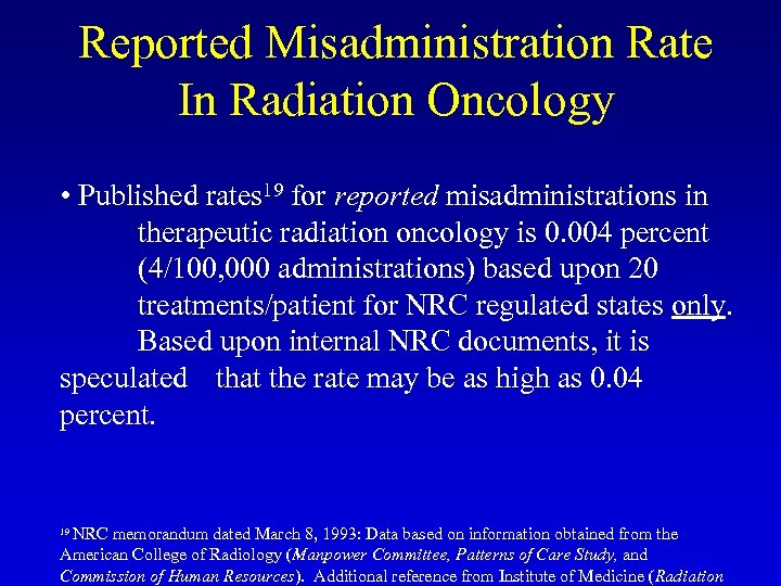 Reported Misadministration Rate In Radiation Oncology • Published rates 19 for reported misadministrations in