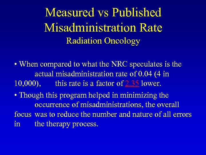 Measured vs Published Misadministration Rate Radiation Oncology • When compared to what the NRC