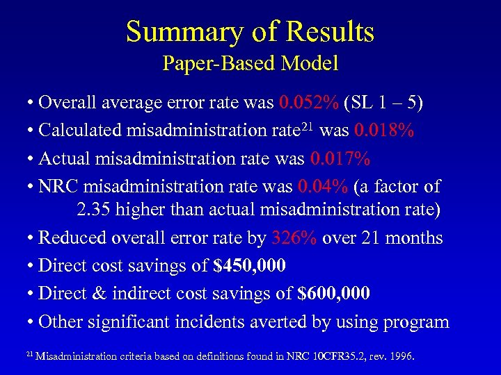 Summary of Results Paper-Based Model • Overall average error rate was 0. 052% (SL