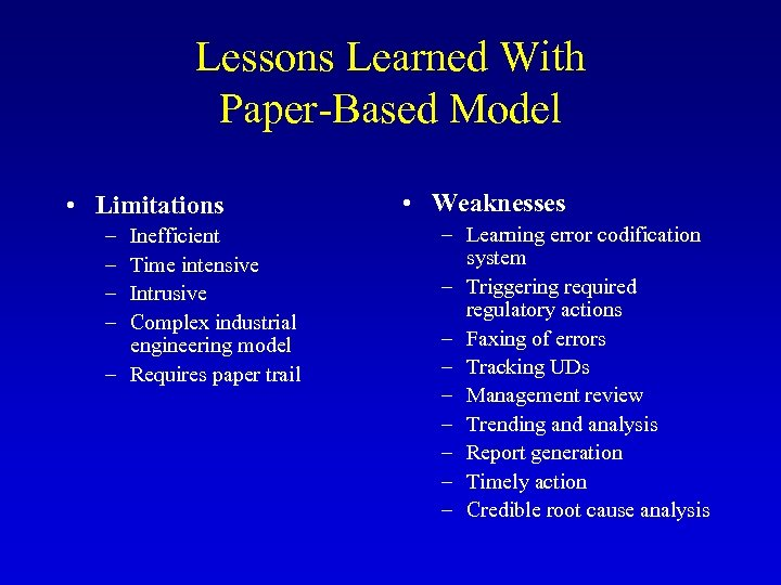 Lessons Learned With Paper-Based Model • Limitations – – Inefficient Time intensive Intrusive Complex