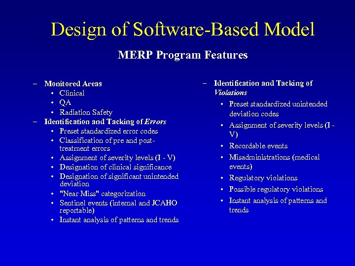 Design of Software-Based Model MERP Program Features – Monitored Areas • Clinical • QA