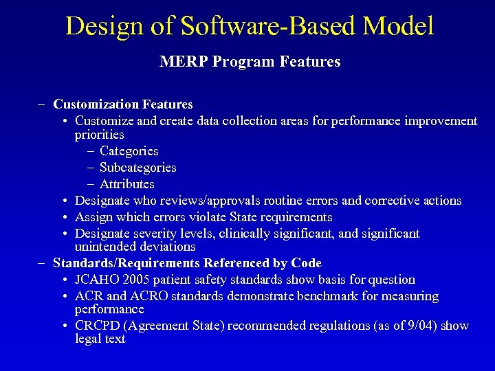 Design of Software-Based Model MERP Program Features – Customization Features • Customize and create