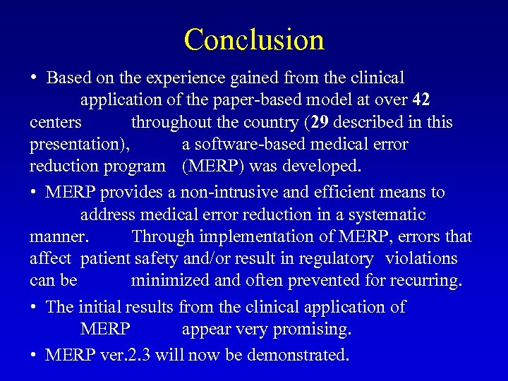 Conclusion • Based on the experience gained from the clinical application of the paper-based