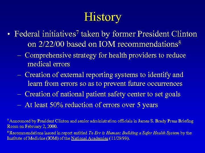 History • Federal initiatives 7 taken by former President Clinton on 2/22/00 based on