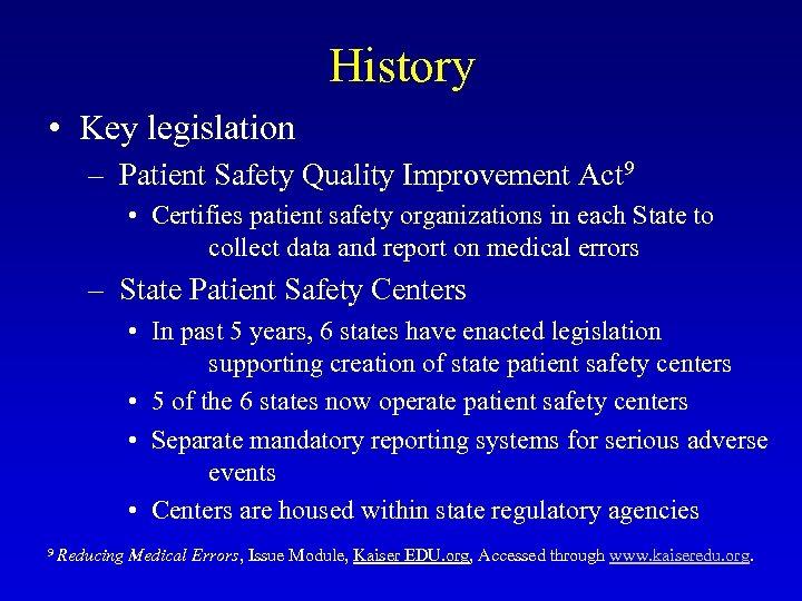History • Key legislation – Patient Safety Quality Improvement Act 9 • Certifies patient