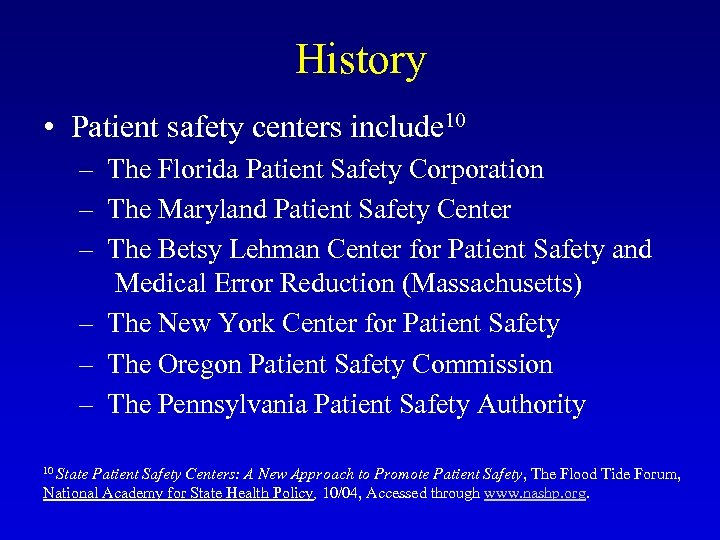 History • Patient safety centers include 10 – The Florida Patient Safety Corporation –