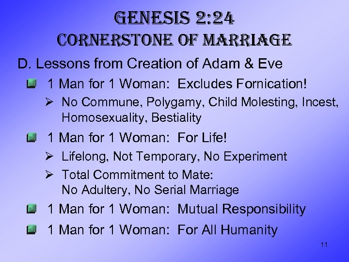 GENESIS 2: 24 CORNERSTONE OF MARRIAGE D. Lessons from Creation of Adam & Eve