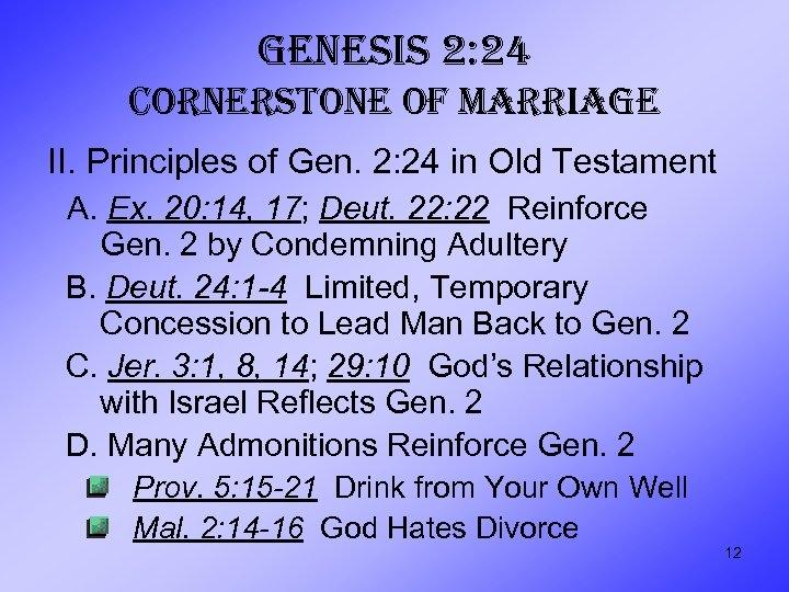 GENESIS 2: 24 CORNERSTONE OF MARRIAGE II. Principles of Gen. 2: 24 in Old