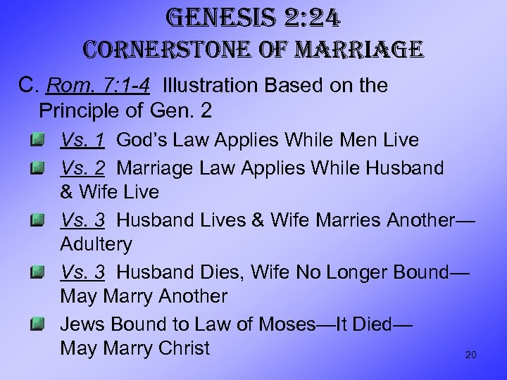 GENESIS 2: 24 CORNERSTONE OF MARRIAGE C. Rom. 7: 1 -4 Illustration Based on