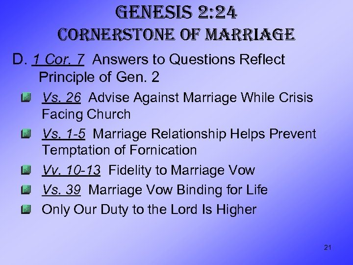 GENESIS 2: 24 CORNERSTONE OF MARRIAGE D. 1 Cor. 7 Answers to Questions Reflect