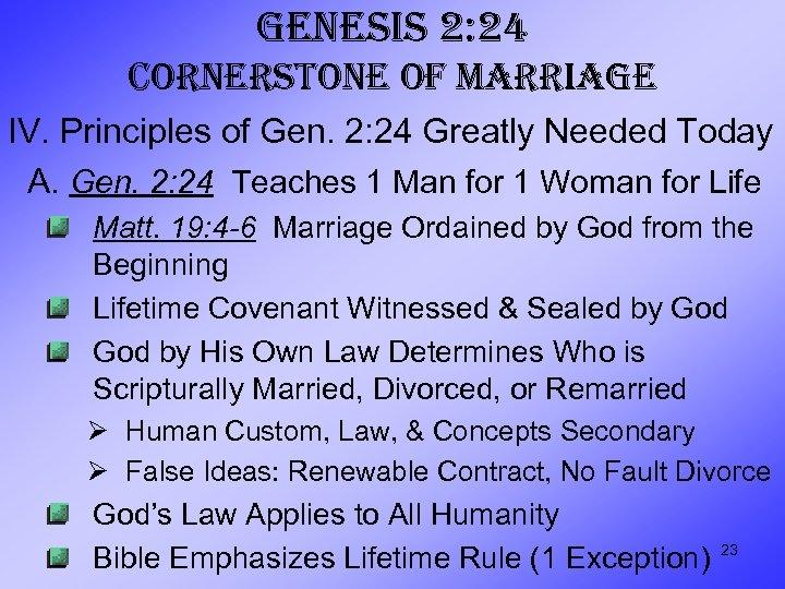 GENESIS 2: 24 CORNERSTONE OF MARRIAGE IV. Principles of Gen. 2: 24 Greatly Needed