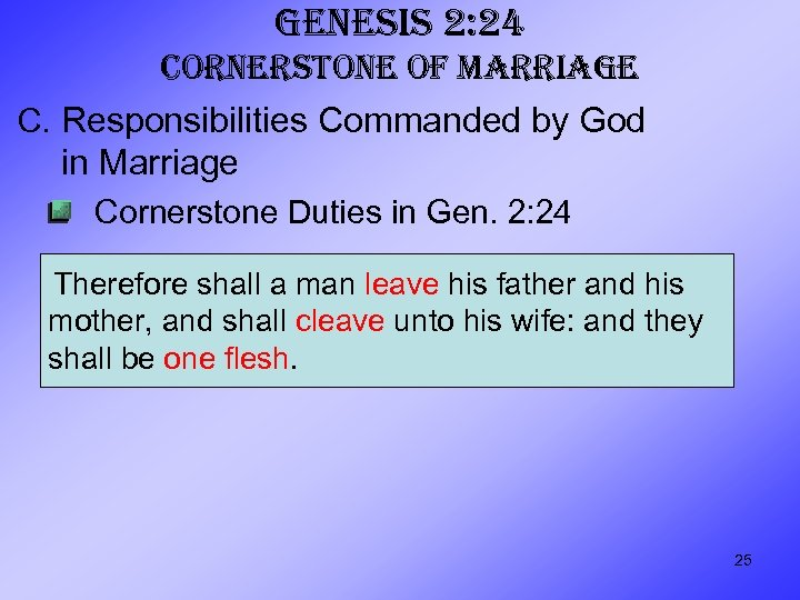 GENESIS 2: 24 CORNERSTONE OF MARRIAGE C. Responsibilities Commanded by God in Marriage Cornerstone