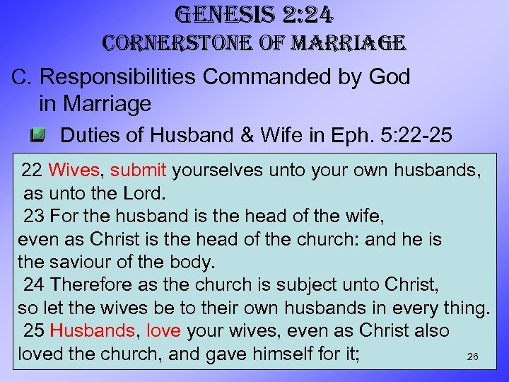 GENESIS 2: 24 CORNERSTONE OF MARRIAGE C. Responsibilities Commanded by God in Marriage Duties