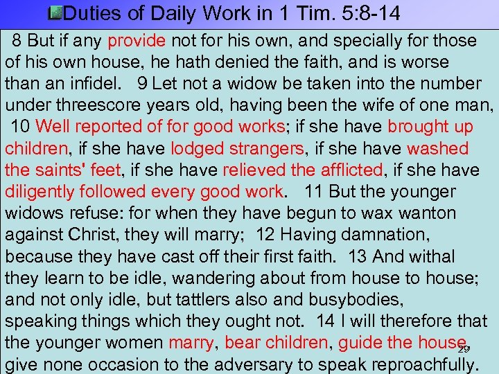 Duties of Daily Work in 1 Tim. 5: 8 -14 8 But if any