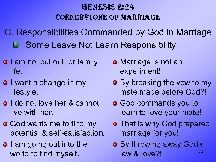 GENESIS 2: 24 CORNERSTONE OF MARRIAGE C. Responsibilities Commanded by God in Marriage Some