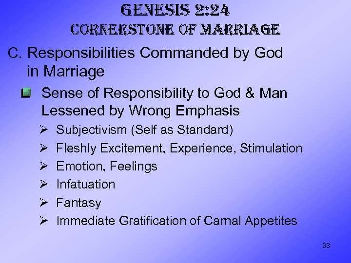GENESIS 2: 24 CORNERSTONE OF MARRIAGE C. Responsibilities Commanded by God in Marriage Sense