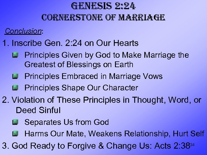 GENESIS 2: 24 CORNERSTONE OF MARRIAGE Conclusion: 1. Inscribe Gen. 2: 24 on Our