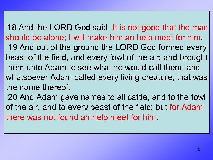 18 And the LORD God said, It is not good that the man should