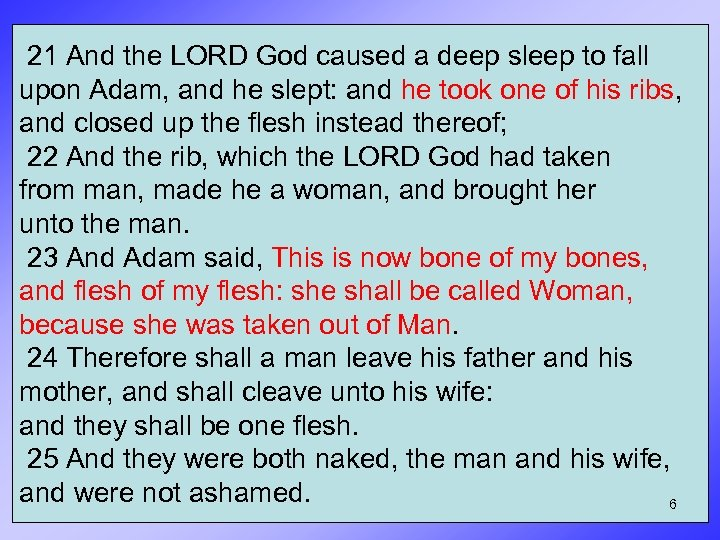 21 And the LORD God caused a deep sleep to fall upon Adam, and