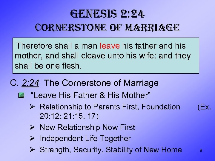 GENESIS 2: 24 CORNERSTONE OF MARRIAGE Therefore shall a man leave his father and